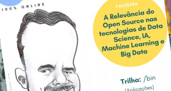 A Relevância do Open Source em Data Science, Machine Learning, IA e Big Data e destaque da ConFLOSS.